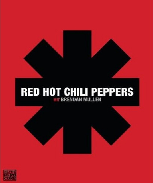 Red Hot Chili Peppers mit Brendan Mullen: Red Hot Chili Peppers.