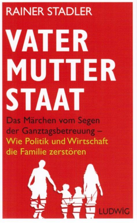 Rainer Stadler - Vater Mutter Staat