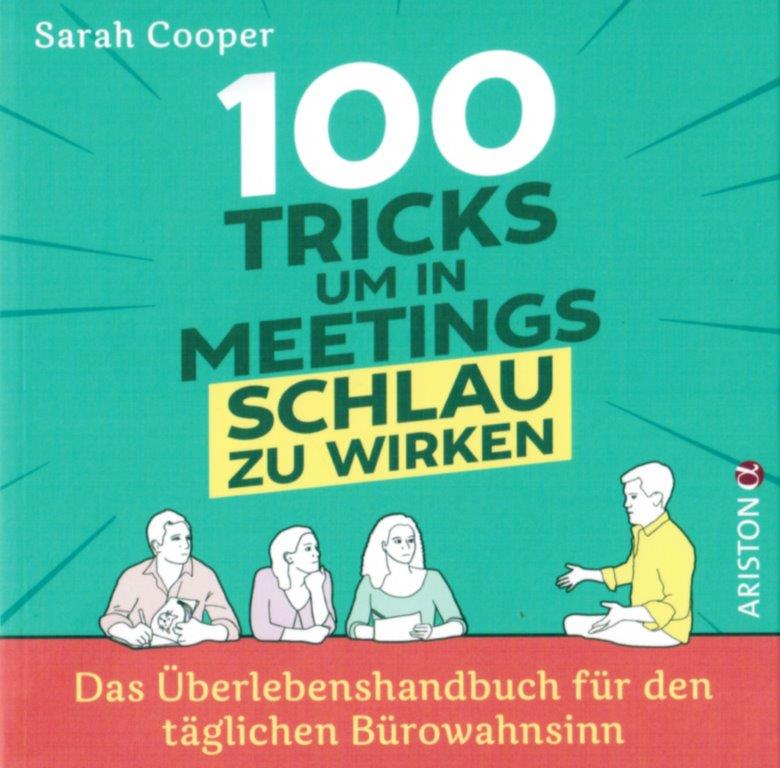 Sarah Cooper - 100 Tricks, um in Meetings schlau zu wirken