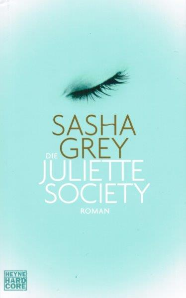 Sasha Grey - Die Juliette Society