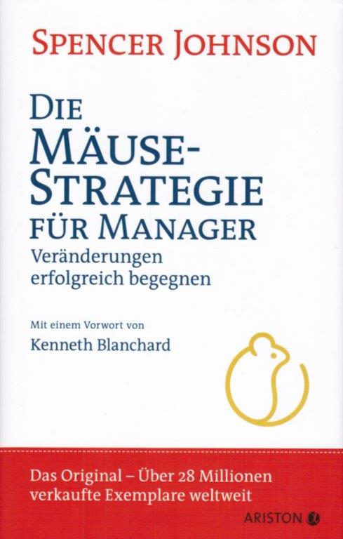 1998-2019 Spencer Johnson - Die Mäusestrategie für Manager
